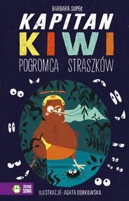 okładka Kapitan Kiwi Pogromca straszków, Książka | Supeł Barbara