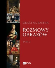okładka Rozmowy obrazów Tom 2, Książka   Bastek Grażyna