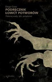 okładka Podręcznik łowcy potworów Pokonaj wady, lęki, pożądania!, Książka | Goso Diego