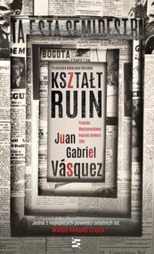 okładka Kształt ruin, Książka | Juan Gabriel Vasquez