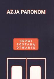 okładka Drzwi zostaną otwarte, Książka   Paronom Azja