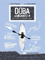 okładka Doba na oceanie Jak przepłynąć Atlantyk kajakiem, Książka | Loth-Ignaciuk Agata, Bartłomiej Ignaciuk