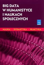 okładka Big data w humanistyce i naukach społecznych, Książka |