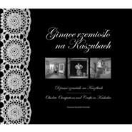 okładka Ginące rzemiosło na Kaszubach, Książka |