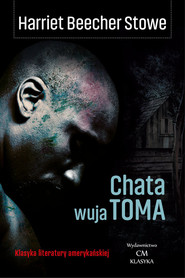 okładka Chata wuja Toma, Książka | Stowe Harriet Beecher