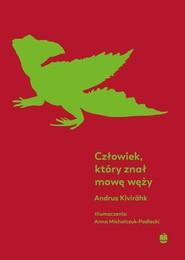 okładka Człowiek, który znał mowę węży, Książka | Kivirahk Andrus
