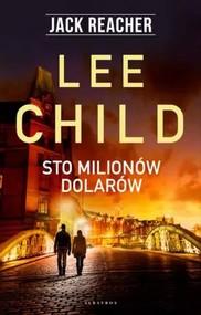okładka Jack Reacher Sto milionów dolarów, Książka | Lee Child