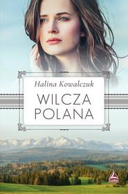 okładka Wilcza polana, Książka | Halina Kowalczuk