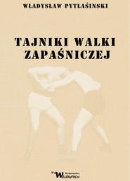 okładka Tajniki walki zapaśniczej, Książka | Pytlasiński Władysław
