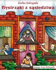 okładka Bystrzaki z sąsiedztwa, Książka   Dobrzyńska Ewelina