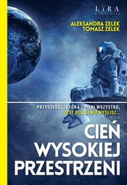 okładka Cień wysokiej przestrzeni, Książka | Tomasz Zelek, Aleksandra Zelek