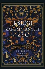 okładka Księgi zapomnianych żyć, Książka | Bridget Collins