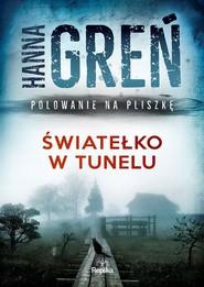 okładka Światełko w tunelu Polowanie na Pliszkę, Książka | Hanna Greń