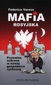 okładka Mafia rosyjska Prywatna ochrona w nowej gospodarce rynkowej, Książka   Varese Federico