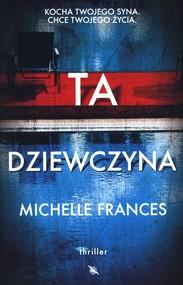 okładka Ta dziewczyna, Książka | Michelle Frances
