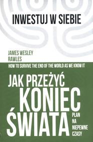 okładka Jak przeżyć koniec świata Plan na niepewne czasy, Książka | James Wesley Rawley