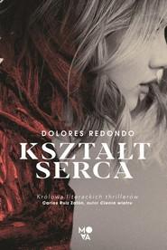 okładka Kształt serca, Książka | Dolores Redondo