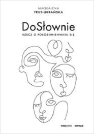 okładka DoSłownie Rzecz o porozumiewaniu się, Książka | Trus-Urbańska Magdalena