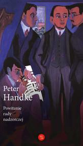 okładka Powitanie rady nadzorczej, Książka | Handke Peter