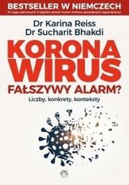 okładka Koronawirus fałszywy alarm? Liczby, konkrety, konteksty, Książka | Karina Reiss, Sucharit Bhakdi