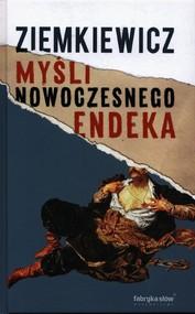 okładka Myśli nowoczesnego endeka, Książka | Rafał A. Ziemkiewicz