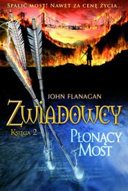 okładka Zwiadowcy 2 Płonący most, Książka | John Flanagan