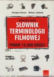 okładka Słownik terminologii filmowej angielsko-polski, Książka | Remigiusz Bocian, Michał J. Zabłocki