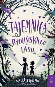 okładka Tajemnica Rydlińskiego Lasu, Książka | Samuel J. Halpin