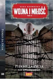okładka Wojna i Miłość Tom 33 Piekło za życia, Książka | Else Berit Kristiansen