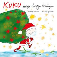 okładka Kuku zostaje Świętym Mikołajem, Książka | Kamińska Monika