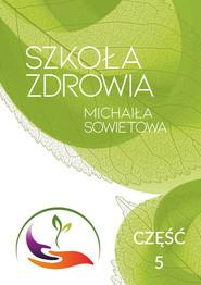 okładka Szkoła Zdrowia Michaiła Sowietowa Część 5, Książka | Sowietow Michaił