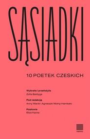 okładka Sąsiadki 10 poetek czeskich, Książka  