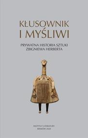 okładka Kłusownik i myśliwi Prywatna historia sztuki Zbigniewa Herberta, Książka  