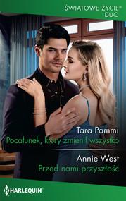 okładka Pocałunek który zmienił wszystko, Książka | Tara Pammi