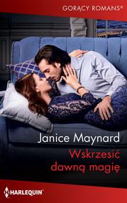 okładka Wskrzesić dawną magię, Książka   Janice Maynard