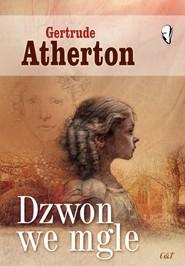 okładka Dzwon we mgle, Książka | Atherton Gertrude
