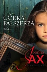 okładka Córka fałszerza Tom 3, Książka | Joanna Jax