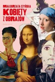 okładka Kobiety z obrazów, Książka   Małgorzata Czyńska