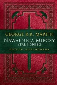 okładka Nawałnica mieczy Stal i śnieg Edycja ilustrowana, Książka | George R.R. Martin