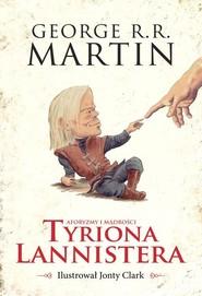 okładka Aforyzmy i mądrości Tyriona Lannistera, Książka | George R.R. Martin