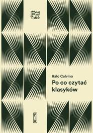 okładka Po co czytać klasyków, Książka | Calvino Italo