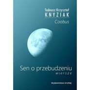okładka Sen o przebudzeniu, Książka | Tadeusz Krzysztof Knyziak