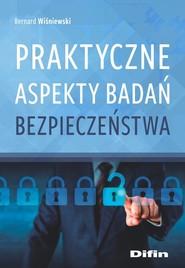 okładka Praktyczne aspekty badań bezpieczeństwa, Książka | Bernard Wiśniewski