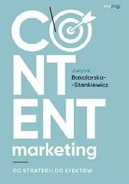 okładka Content marketing Od strategii do efektów, Książka | Bakalarska-Stankiewicz Justyna