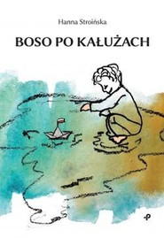 okładka Boso po kałużach, Książka | Stroińska Hanna
