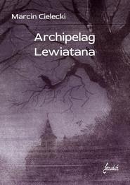 okładka Archipelag Lewiatana, Książka | Cielecki Marcin