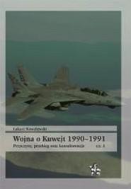okładka Wojna o Kuwejt 1990-1991 Przyczyny przebieg oraz konsekwencje Cęść 1, Książka | Kowalewski Łukasz