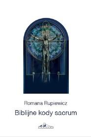 okładka Biblijne kody sacrum w kościele św. Andrzeja Boboli w Lublinie, Książka | Rupiewicz Romana