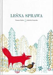 okładka Leśna sprawa, Książka | Tomasz Kędra, Gabriela Gorączko