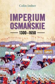 okładka Imperium Osmańskie 1300-1650, Książka   Imber Colin